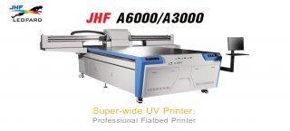 เครื่องพิมพ์ยูวี JHF A6000/A3000